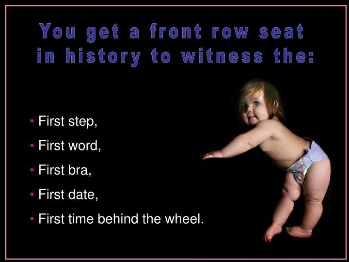 You get a front row seat