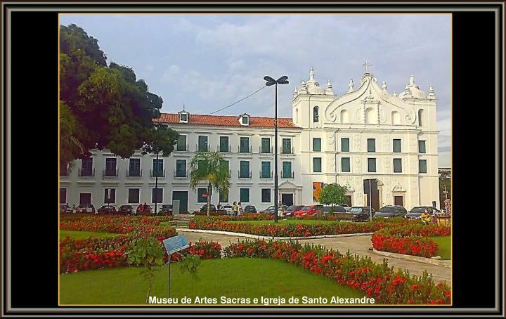 Museu de Artes Sacras e Igreja de Santo Alexandre