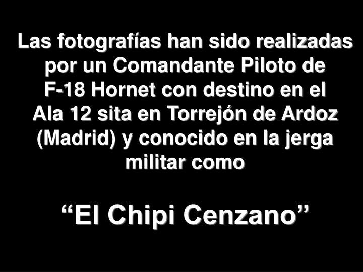 Las fotografías han sido realizadas por un Comandante Piloto de