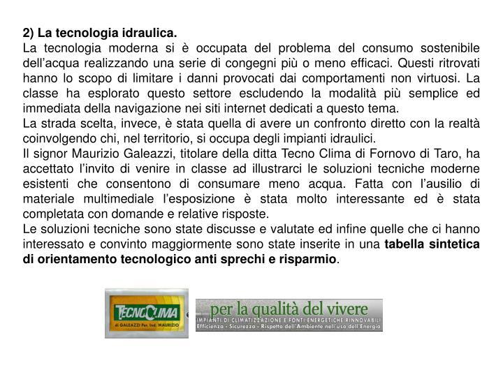 2) La tecnologia idraulica.