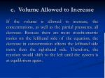 c volume allowed to increase