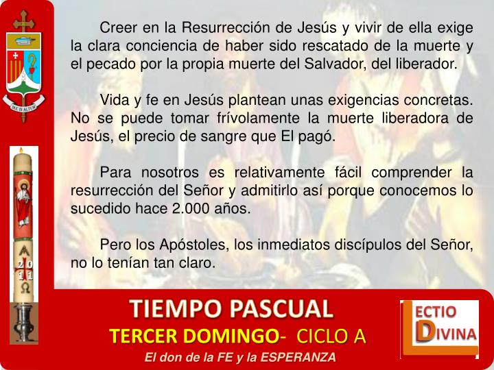 Creer en la Resurreccin de Jess y vivir de ella exige la clara conciencia de haber sido rescatado de la muerte y el pecado por la propia muerte del Salvador, del liberador.