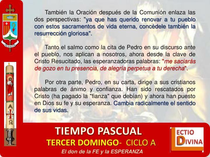 """Tambin la Oracin despus de la Comunin enlaza las dos perspectivas: """""""