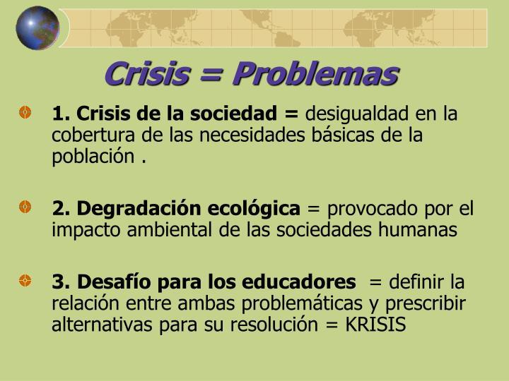 Crisis = Problemas