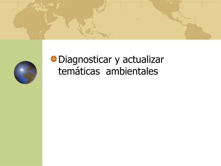 Diagnosticar y actualizar temáticas  ambientales