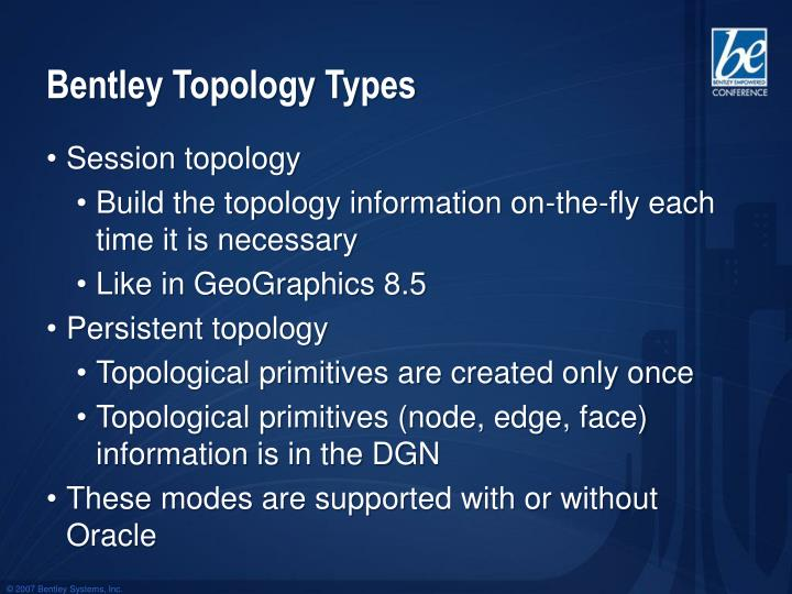 Bentley Topology Types
