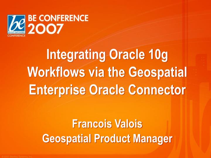 Integrating Oracle 10g  Workflows via the Geospatial Enterprise Oracle Connector