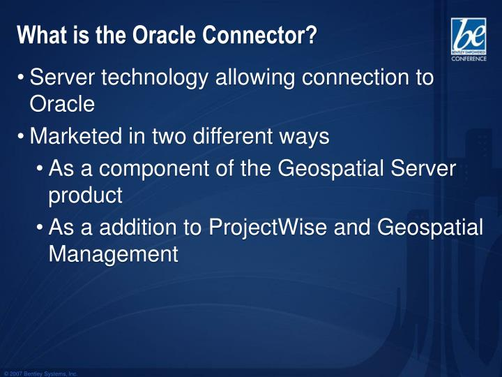 What is the Oracle Connector?
