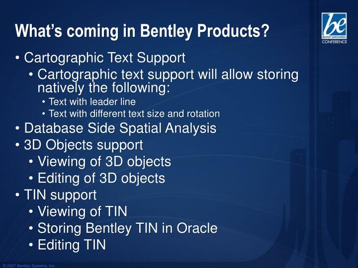 What's coming in Bentley Products?