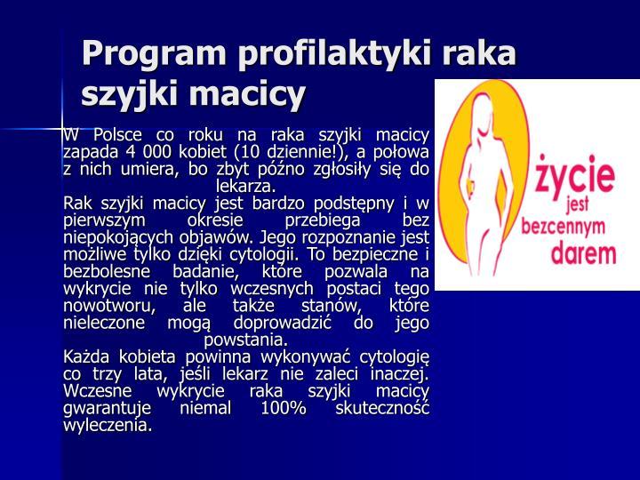 W Polsce co roku na raka szyjki macicy zapada 4 000 kobiet (10 dziennie!), a połowa z nich umiera, bo zbyt późno zgłosiły się do lekarza.