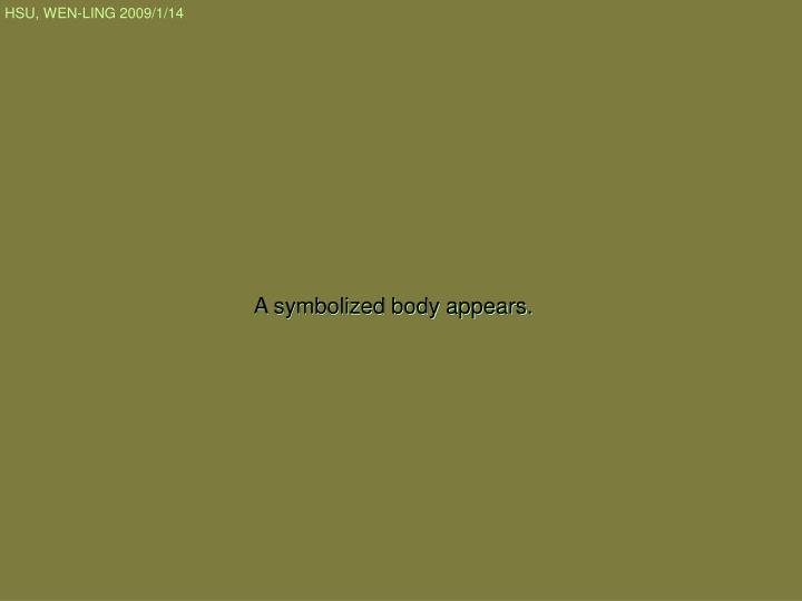 A symbolized body a