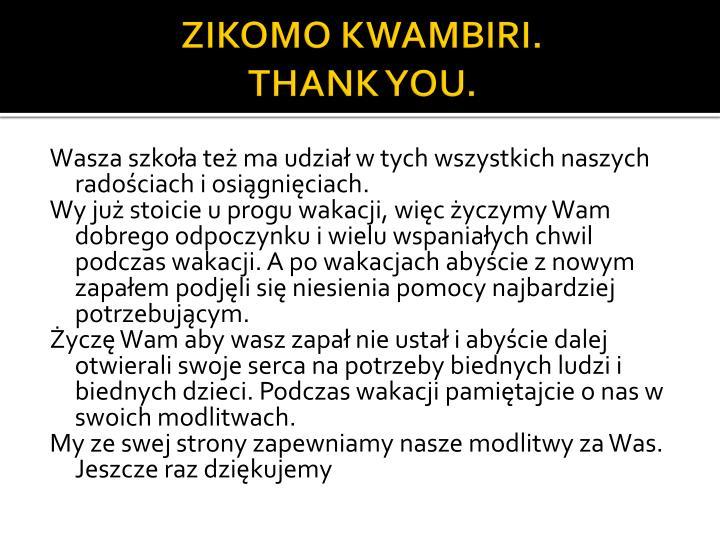 ZIKOMO KWAMBIRI.
