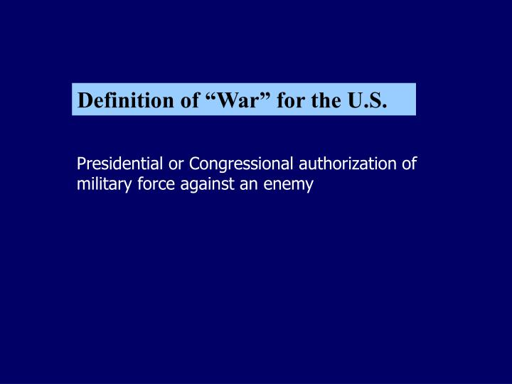 "Definition of ""War"" for the U.S."