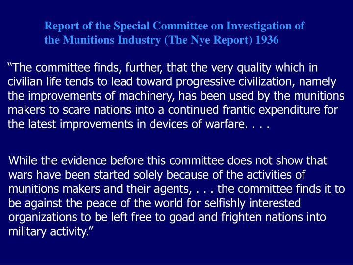 Report of the Special Committee on Investigation of the Munitions Industry (The Nye Report) 1936