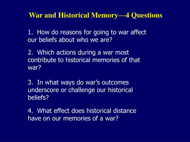 War and Historical Memory—4 Questions