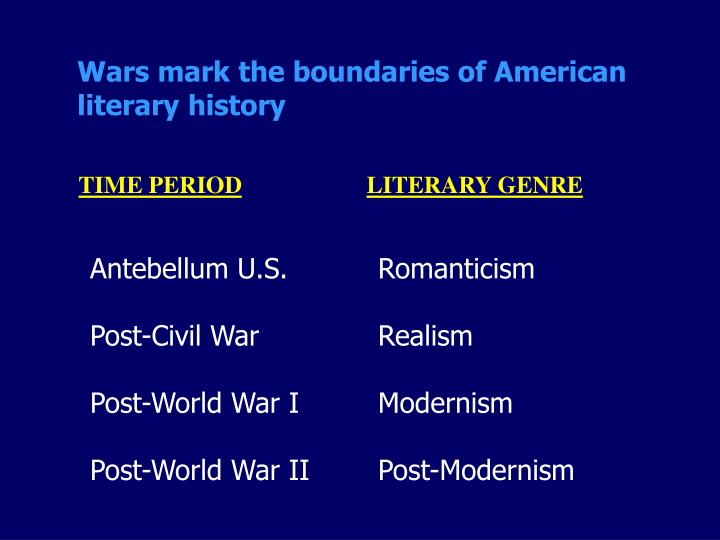 Wars mark the boundaries of American literary history