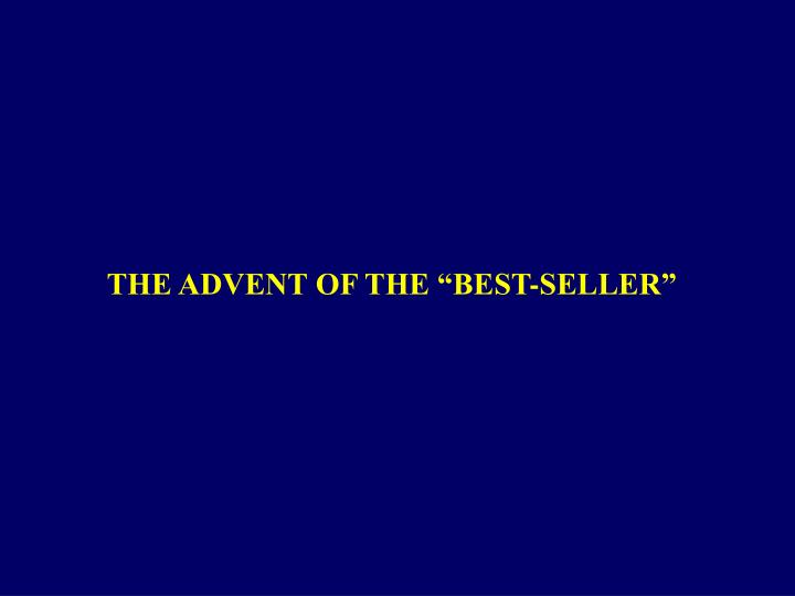 "THE ADVENT OF THE ""BEST-SELLER"""