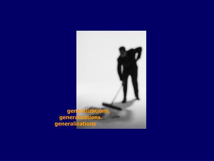 generalizations,