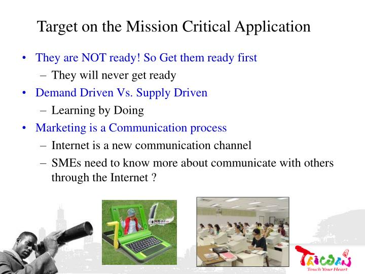 Target on the Mission Critical Application