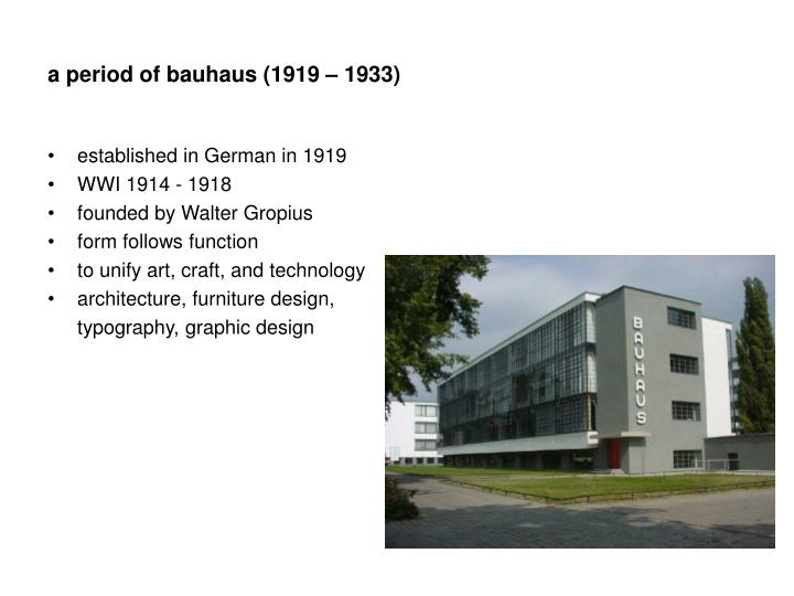 a period of bauhaus (1919 – 1933)