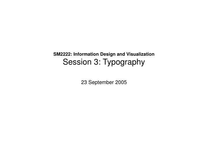 SM2222: Information Design and Visualization