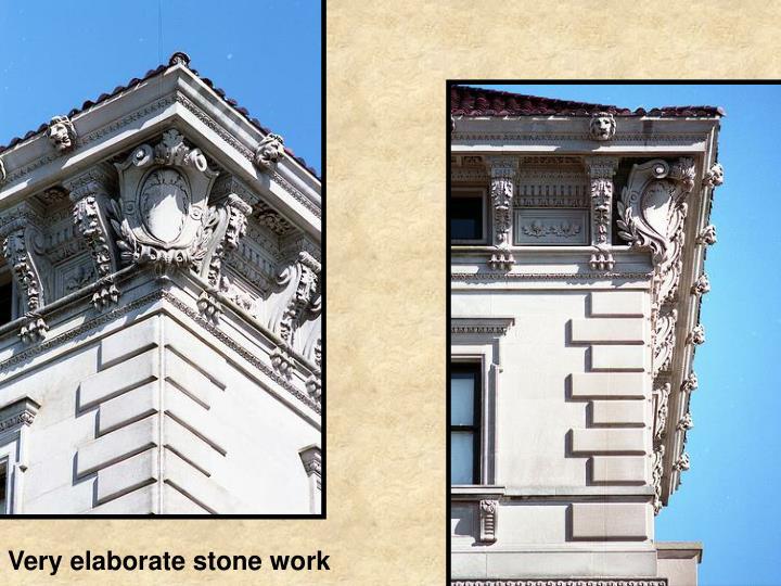 Very elaborate stone work
