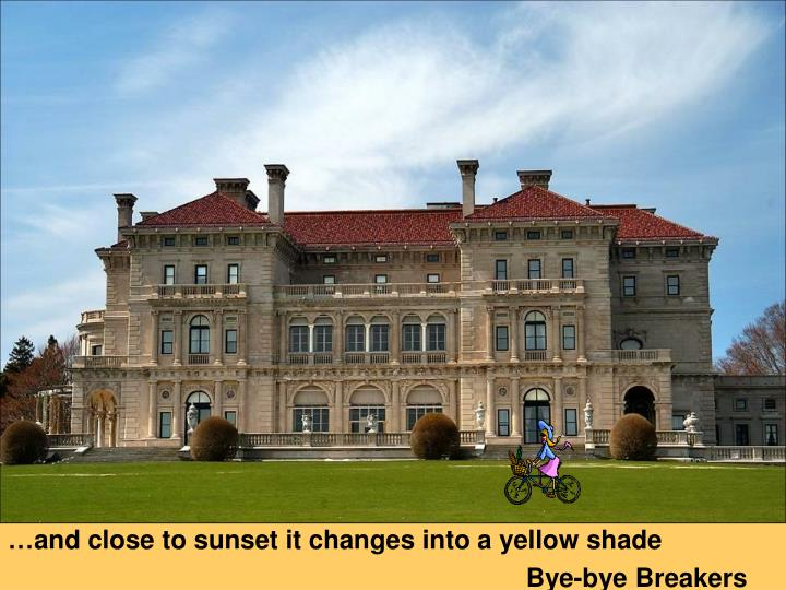 …and close to sunset it changes into a yellow shade