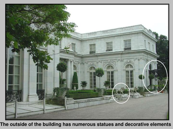 The outside of the building has numerous statues and decorative elements