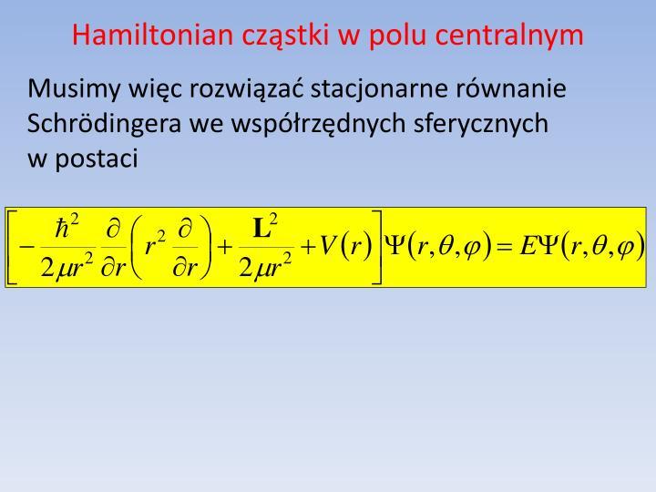 Hamiltonian cząstki w polu centralnym