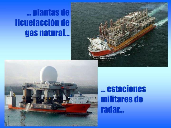 … plantas de licuefacción de gas natural…
