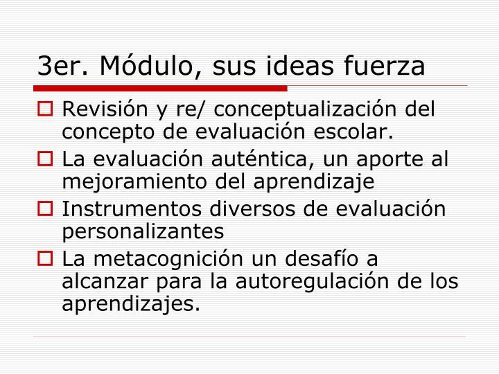 3er. Módulo, sus ideas fuerza