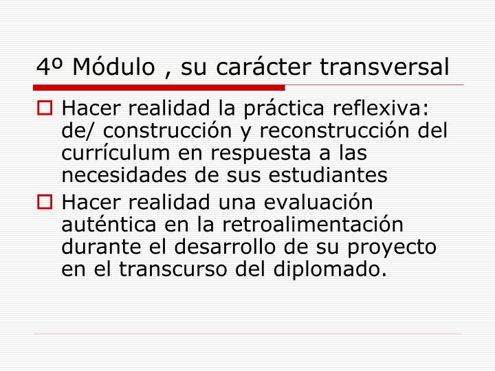 4º Módulo , su carácter transversal