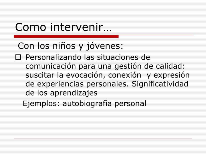 Como intervenir…