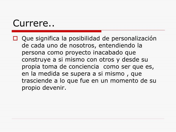 Currere..