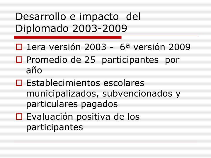 Desarrollo e impacto  del Diplomado 2003-2009