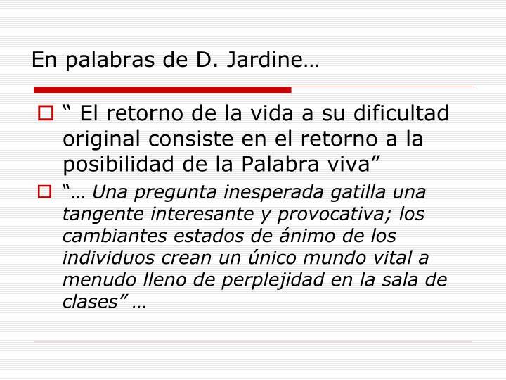 En palabras de D. Jardine…