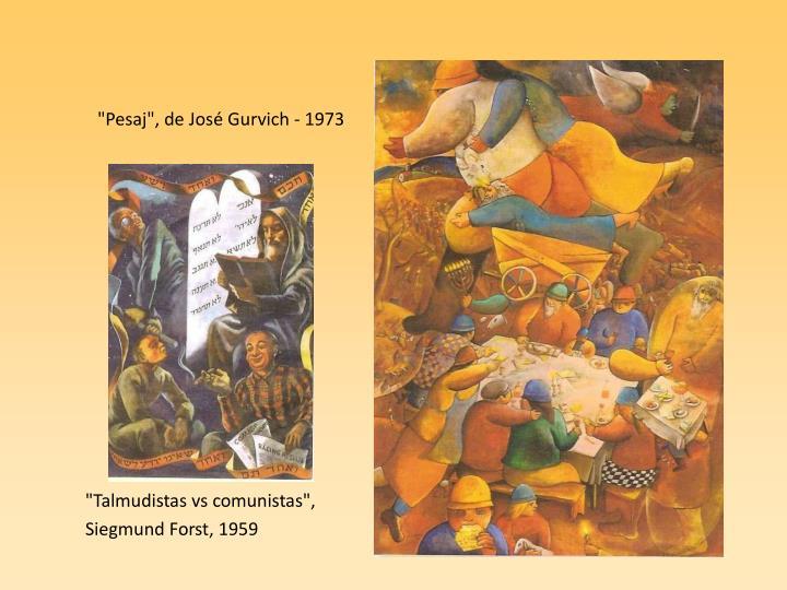 """Pesaj"", de José Gurvich - 1973"