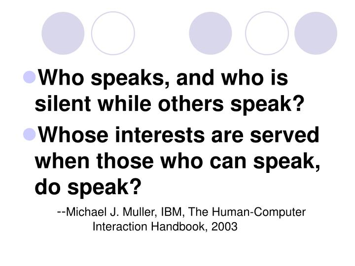 Who speaks, and who is silent while others speak?
