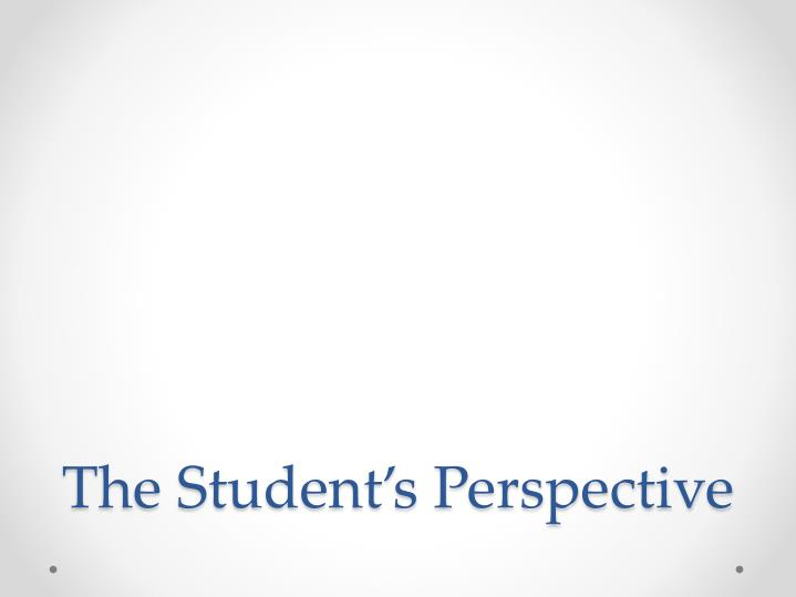 The Student's Perspective