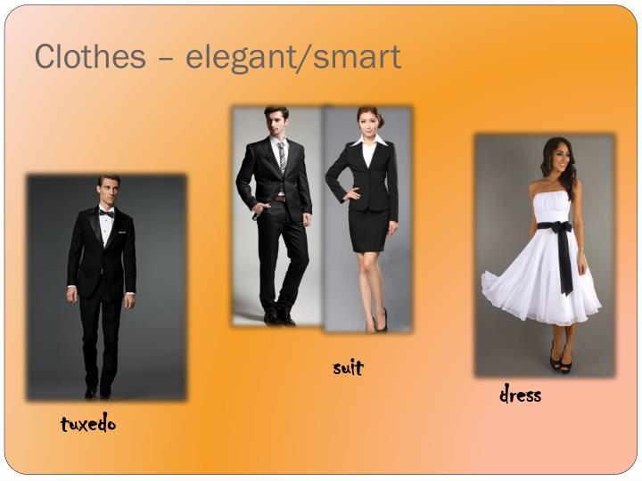 Clothes – elegant/smart