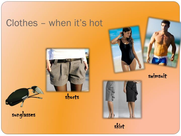 Clothes – when it's hot