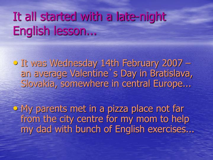 It all started with a late-night English lesson...