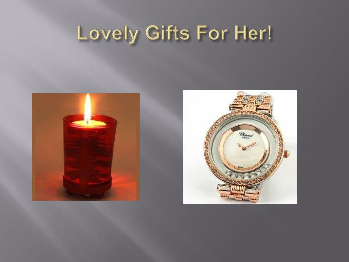 Lovely gifts for her