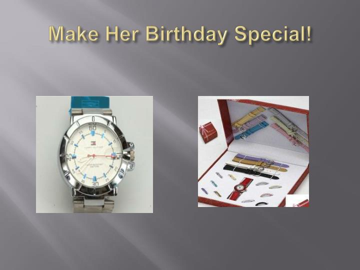 Make her birthday special