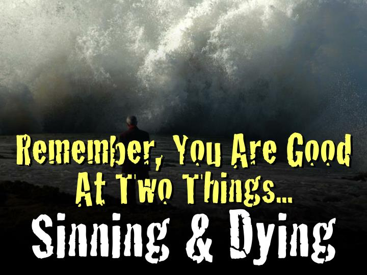 Remember, You Are Good At Two Things...