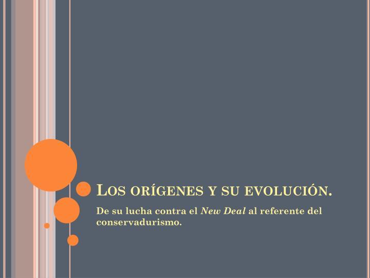 Los orígenes y su evolución.