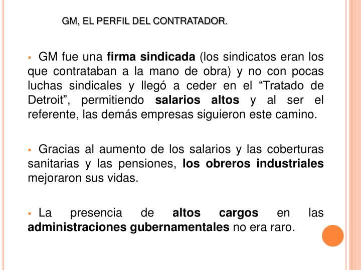 GM, EL PERFIL DEL CONTRATADOR.