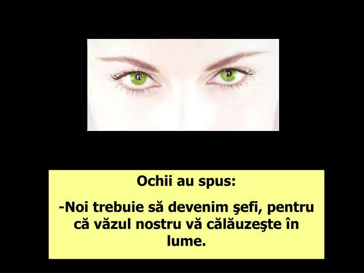 Ochii au spus: