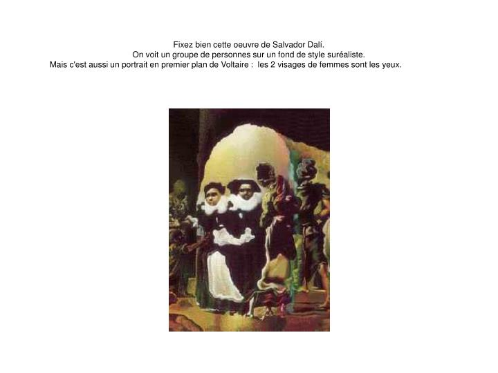 Fixez bien cette oeuvre de Salvador Dalí.