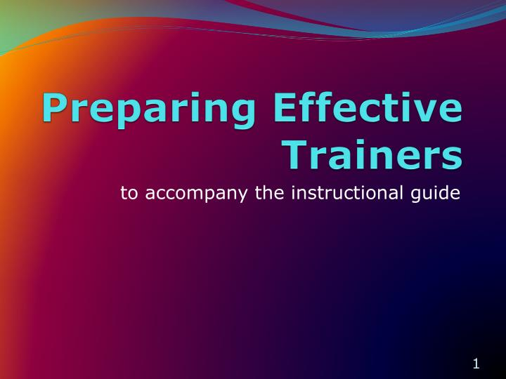 Preparing effective trainers